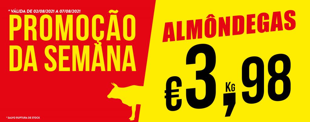 Promoção Semana 02/08 a 07/08/2021 Almôndegas